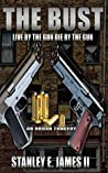 The Bust: Live By The Gun Die By The Gun
