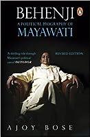 Behenji: A Political Biography of Mayawati