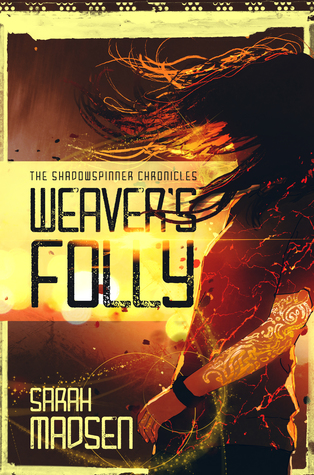 Weaver's Folly (The Shadowspinner Chronicles, #1)
