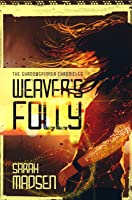 Weaver's Folly (The Shadowspinner Chronicles #1)