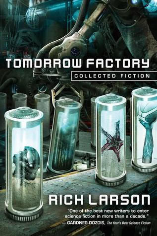 Tomorrow Factory by Rich  Larson