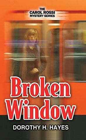 Broken Window (The Carol Rossi Mysteries Book 2)