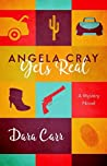 Angela Cray Gets Real: (An Angela Cray Mystery, Book 1) by Dara Carr