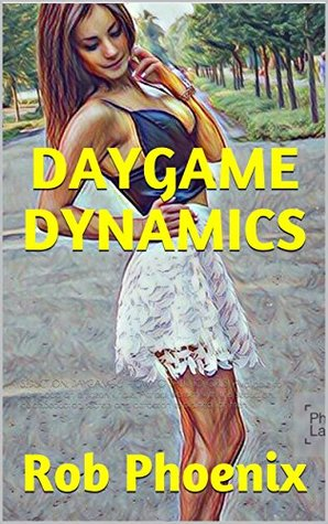 DAYGAME DYNAMICS: SEDUCTION, DAYGAME & HOW TO TALK TO GIRLS: Available to download on amazon kindle. Attract women with this seduction guide.Seduction secrets and attraction explained for men