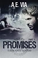Promises: Part 1 (Bounty Hunters, #1)