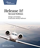 Release It!: Design and Deploy Production-Ready Software 2nd Edition