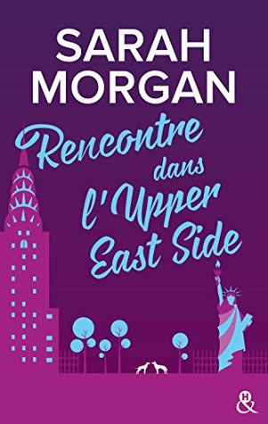 Rencontre dans l'Upper East Side by Sarah Morgan