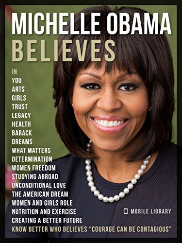 Michelle Obama Believes Know better who believes Courage Can Be Contagious