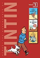 The Adventures of Tintin, Vol. 3: The Crab With the Golden Claws / The Shooting Star / The Secret of the Unicorn (Tintin, #9-11)