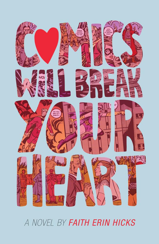 Comics Will Break Your Heart - Faith Erin Hicks