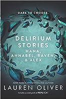 Delirium Stories: Hana, Annabel, Raven & Alex (Delirium, #0.5, #1.1, #1.5, #2.5)