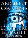 Let There Be Light (Ancient Origins #3)