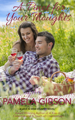 A Pinot for Your Thoughts (Love in Wine Country #5)