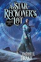A Star-Reckoner's Lot (A Star-Reckoner's Legacy) (Volume 1)