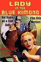 Lady in the Blue Kimono: Film Noir Murders