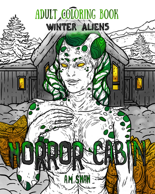 Adult Coloring Book Horror Cabin: Winter Aliens