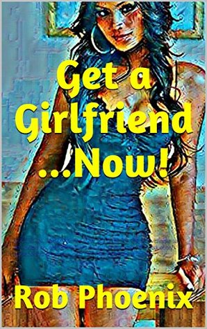 Get a Girlfriend...Now!: SEDUCTION, DAYGAME & HOW TO TALK TO GIRLS: Available to download on amazon kindle. Attract women with this seduction guide.Seduction secrets and attraction explained for men