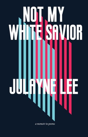 Not My White Savior: A Memoir in Poems