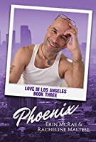 Phoenix: Love in Los Angeles Book 3