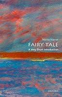 Fairy Tale: A Very Short Introduction
