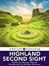 Highland Second-Sight with Prophecies of Coinneach Odhar and the Seer of Petty