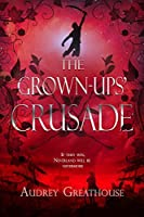 The Grown Ups' Crusade (The Neverland Wars Book 3)