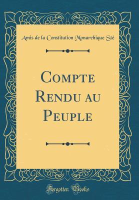 Compte Rendu Au Peuple (Classic Reprint)