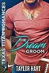The Dream Groom (Texas Titan Romances)