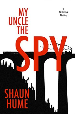 My Uncle the Spy by Shaun Hume