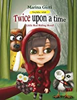 Twice Upon a Time: Little Red Riding Hood (Fairytales Retold Book 1)