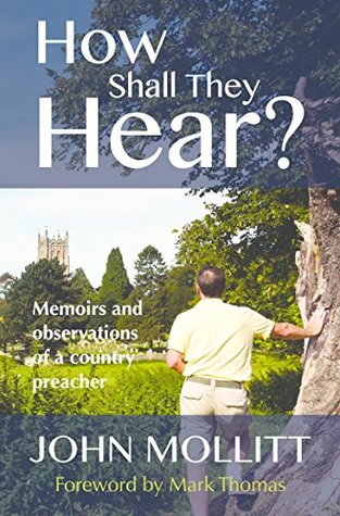 How Shall They Hear?: Memoirs and observations of a country preacher