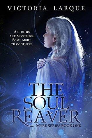 The Soul Reaver: An Urban Fantasy Tale (Myre Series Book 1)