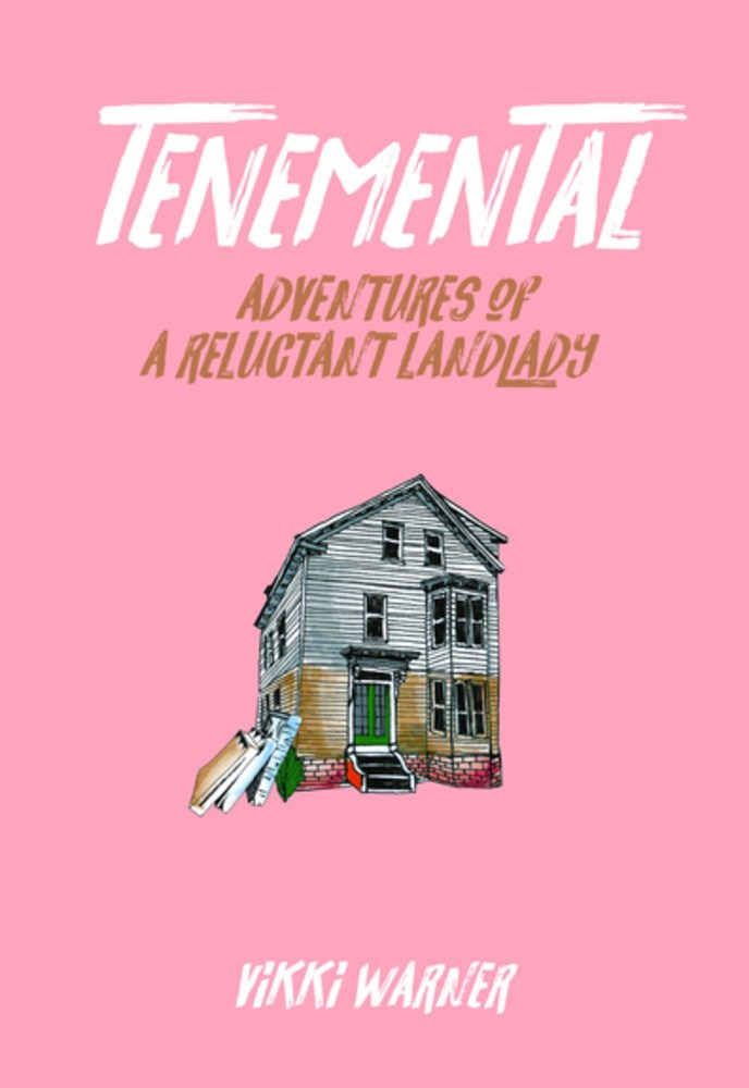 Tenemental Adventures of a Reluctant Landlady