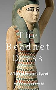The Beadnet Dress (Tales of Ancient Egypt #2)