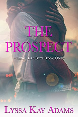 Lyssa Kay Adams The Prospect (Long Ball Boys) Bk 1