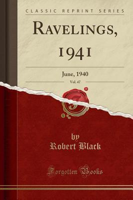 Ravelings, 1941, Vol. 47: June, 1940 (Classic Reprint)