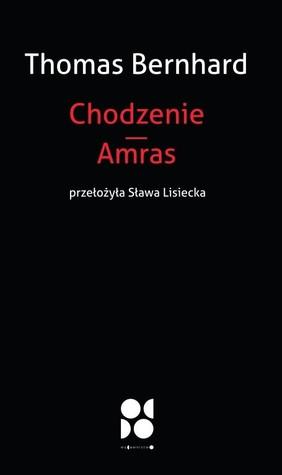 Chodzenie. Amras by Thomas Bernhard