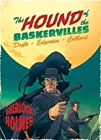 The Hound of the Baskervilles: A Sherlock Holmes Graphic Novel