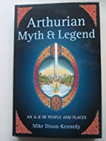 Arthurian Myth And Legend An A To Z Of Peo (Spanish Edition)