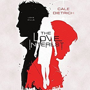 The Love Interest by Cale Dietrich