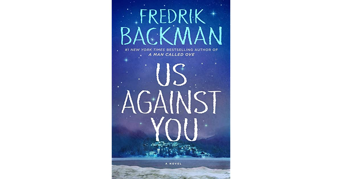 Us Against You (Beartown, #2) by Fredrik Backman