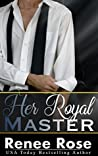 Her Royal Master (Master Me, #1)