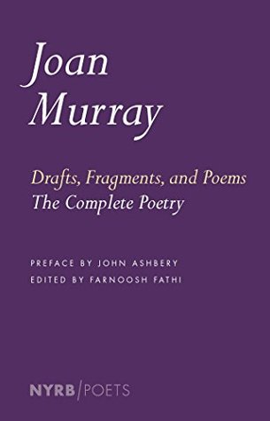 Drafts, Fragments, and Poems: The Complete Poetry (NYRB Poets)