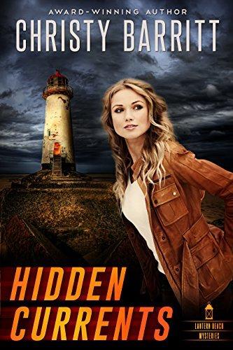 Hidden Currents (Lantern Beach Mysteries #1)  by  Christy Barritt