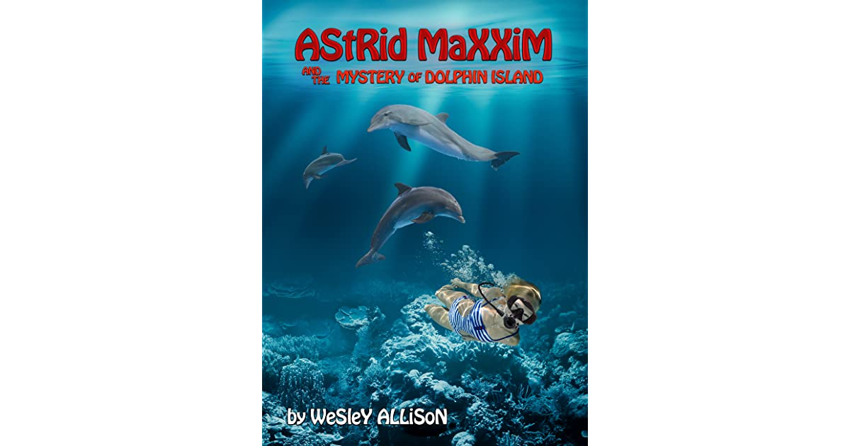 Astrid Maxxim and her Undersea Dome (Astrid Maxxim: Girl Inventor Book 2)