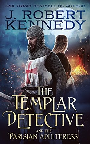 The Templar Detective and the Parisian Adulteress by J