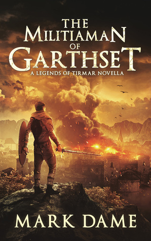 The Militiaman of Garthset: A Legends of Tirmar Novella