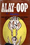 Alay-Oop: Life and Love Among the Acrobats, Told Entirely in Pictures