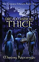 Dreadmarrow Thief (The Conjurer Fellstone, #1)