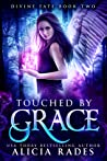 Touched by Grace (Divine Fate, #2)